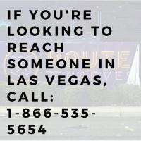 Call 1-866-535-5654 If Searching For Loved Ones